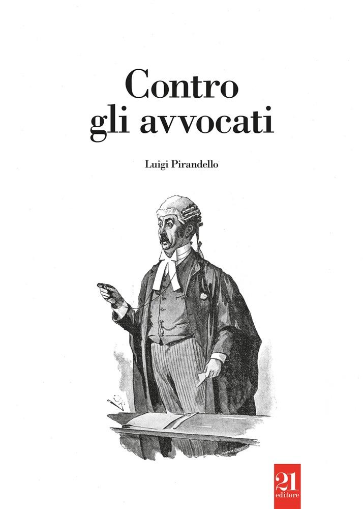 """Salvatore Ferlita racconta un Pirandello inusuale, nella nuova raccolta di novelle """"Contro gli avvocati"""""""