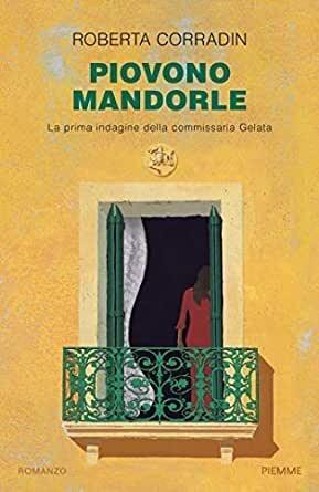 PIOVONO MANDORLE: IN SICILIA, FINALMENTE, INDAGANO ANCHE LE DONNE