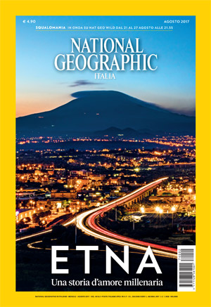 National Geographic dedica la copertina di Agosto all'Etna